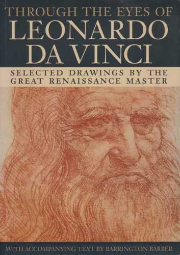 Through The Eyes Of Leonardo Da Vinci.: B. Barber, William