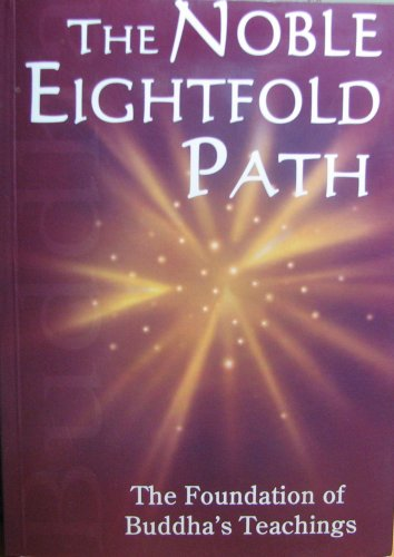 9781840138641: The Noble Eightfold Path: The Foundation of Buddha's Teaching
