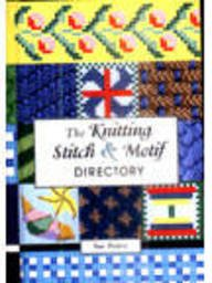 The Knitting Stitch &Amp; Motif Directory: Pearce, Sue