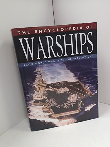 9781840139099: The Encyclopedia of Warships: From World War II to the Present Day