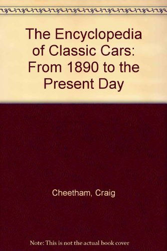 9781840139969: The Encyclopedia of Classic Cars: From 1890 to the Present Day