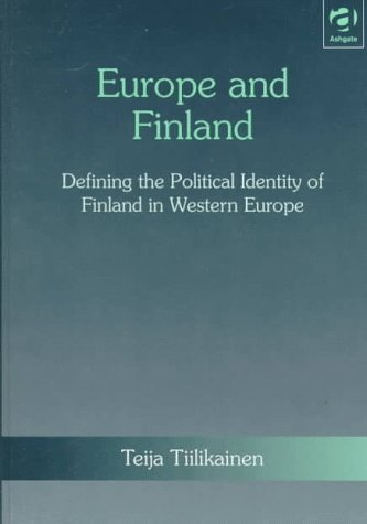 9781840140361: Europe and Finland: Defining the Political Identity of Finland in Western Europe