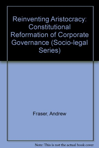 9781840140613: Reinventing Aristocracy: The Constitutional Reformation of Corporate Governance (Socio-Legal Studies)