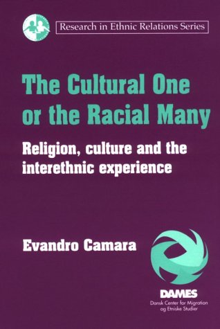 The Cultural One or the Racial Many: Religion, Culture & the Interethnic Experience (Research ...