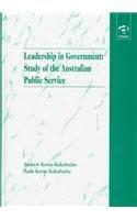 Leadership in Government: Study of the Australian: Korac-Kakabadse, Andrew, Korac-Kakabadse,