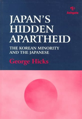 9781840141689: Japan's Hidden Apartheid: The Korean Minority and the Japanese