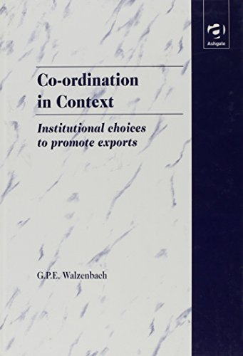 9781840141856: Co-ordination in Context: Institutional Choices to Promote Exports
