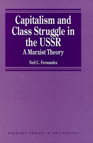 Capitalism and Class Struggle in the USSR: A Marxist Theory (Avebury Series in Philosophy): ...