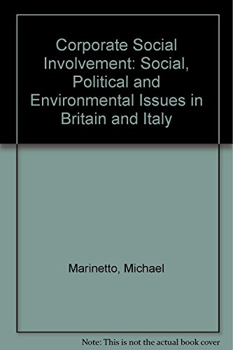 Corporate Social Involvement: Social, Political and Environmental Issues in Britain and Italy: ...
