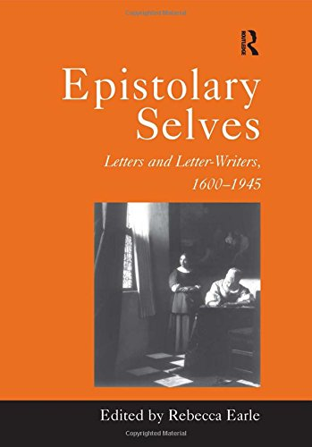 9781840142105: Epistolary Selves: Letters and Letter-Writers, 1600–1945