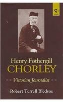 9781840142570: Henry Fothergill Chorley : Victorian Journalist