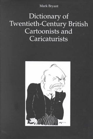 Dictionary of Twentieth-Century British Cartoonists and Caricaturists: Bryant, Mark