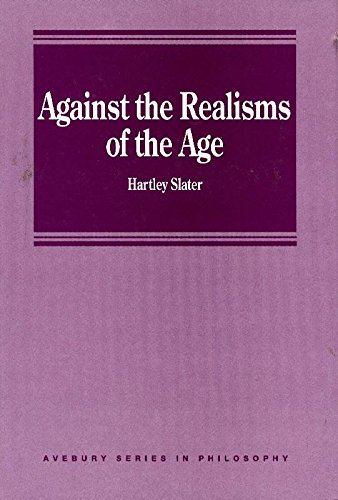 Against the Realisms of the Age: Slater, Hartley