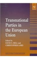 Transnational Parties in the European Union (Leeds Studies in Democratization): Bell, David Scott, ...