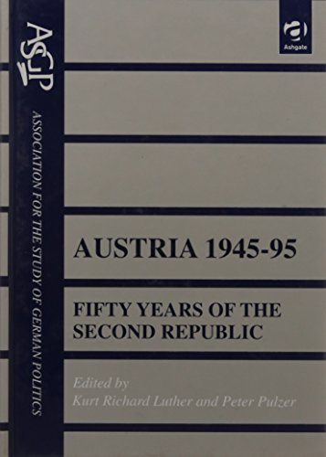 Austria 1945-95: Fifty Years of the Second: Editor-Kurt Richard Luther;