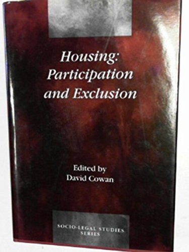 Housing: Participation and Exclusion : Collected Papers from the Socio-Legal Studies Annual Conference 1997, University of Wales, Cardiff (Socio-legal Studies) (Socio-legal Studies) (9781840144154) by Socio-Legal Studies Association. Conference; Cowan, David
