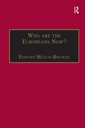 Who Are the Europeans Now: Edward Moxon-Browne