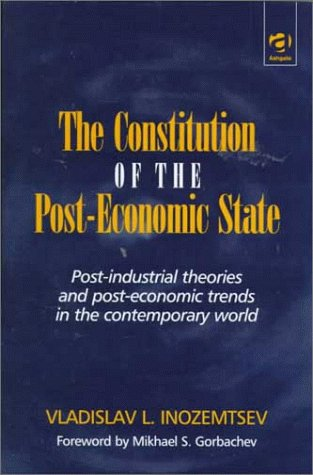 The Constitution of the Post-Economic State: Post-Industrial Theories and Post-Economic Trends in ...