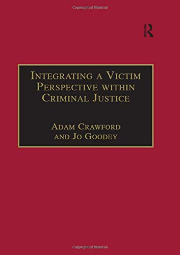 Integrating a Victim Perspective within Criminal Justice: Adam Crawford, Jo