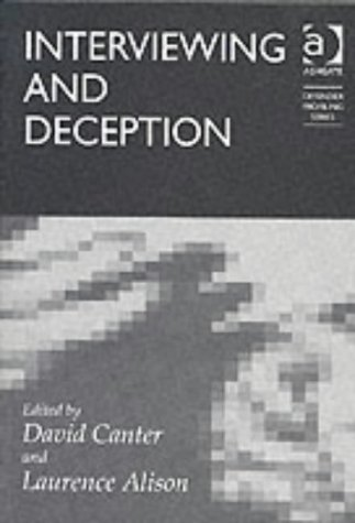 Interviewing and Deception (Offender Profiling Series)