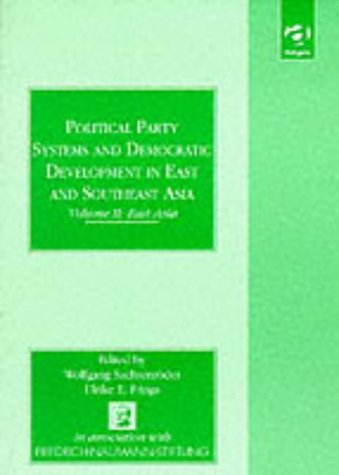 9781840145106: Political Party Systems & Democratic Developments in East & Southeast Asia (Friedrich Naumann Foundation)