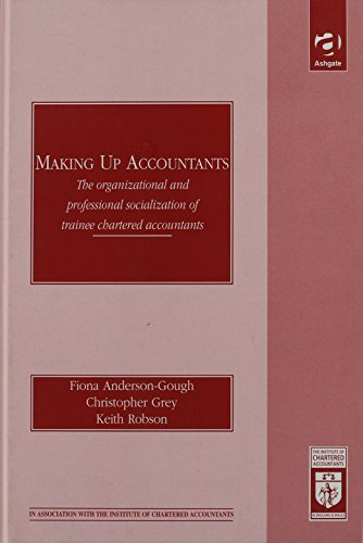 Making Up Accountants: The Organizational and Professional Socialization of Trainee Charted ...