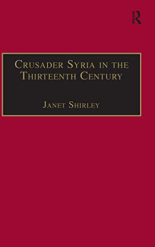 9781840146066: Crusader Syria in the Thirteenth Century: The Rothelin Continuation of the History of William of Tyre With Part of the Eracles or Acre Text