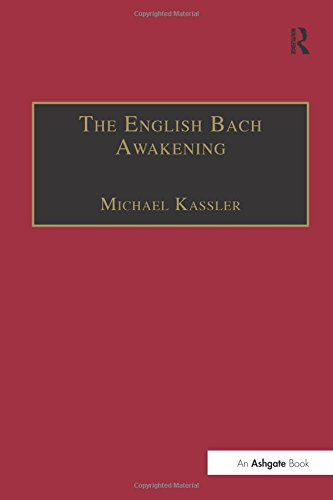9781840146660: The English Bach Awakening: Knowledge of J.S. Bach and his Music in England, 1750–1830 (Music in Nineteenth-Century Britain)