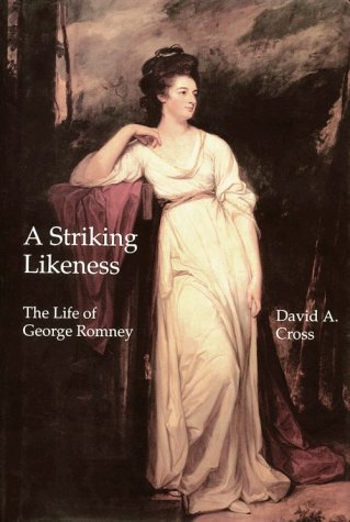 9781840146714: A Striking Likeness: The Life of George Romney