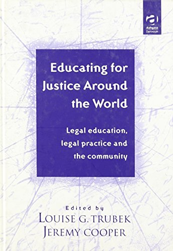 Educating for Justice Around the World: Legal Education, Legal Practice and the Community: Louise G...