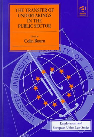 Transfer Of Undertakings In The Public Sector (Employment And European Union Law Series)