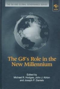 The G8's Role in the New Millennium: Editor-Michael R. Hodges;