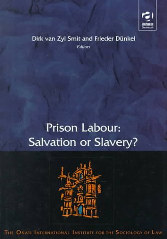 9781840147971: Prison Labour: Salvation or Slavery? : International Perspectives (Onati International Series in Law and Society)