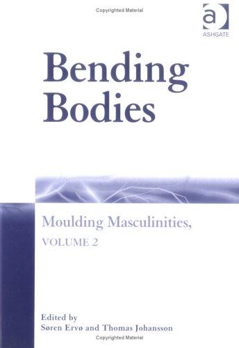 9781840148039: Bending Bodies: Moulding Masculinities (NSU (Nordic Summer University))