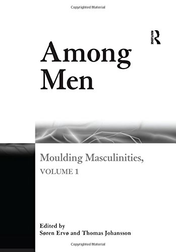 9781840148046: Moulding Masculinities, Vol.1: Among Men