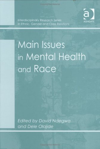Main Issues in Mental Health and Race (Interdisciplinary Research Series in Ethnic, Gender and ...