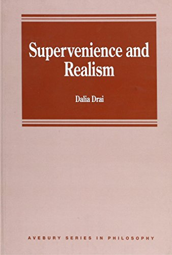 Supervenience and Realism (Avebury Series in Philosophy): Dalia Drai