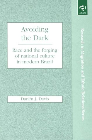 9781840148749: Avoiding the Dark: Race and the Forging of National Culture in Modern Brazil (Research in Migration and Ethnic Relations)