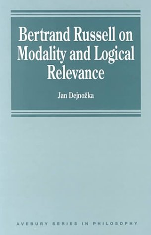 9781840149814: Bertrand Russell on Modality and Logical Relevance (Avebury Series in Philosophy)