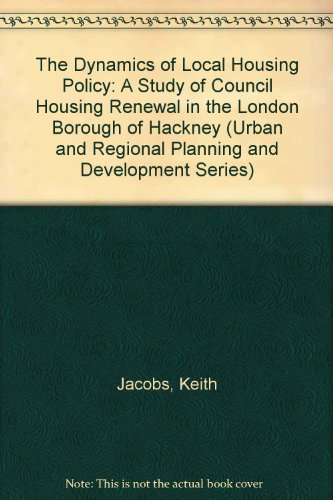 9781840149906: The Dynamics of Local Housing Policy: A Study of Council Housing Renewal in the London Borough of Hackney (Urban and Regional Planning and Development Series)