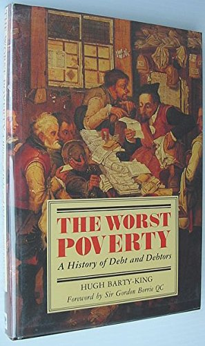 9781840150094: The Worst Poverty: A History of Debt and Debtors
