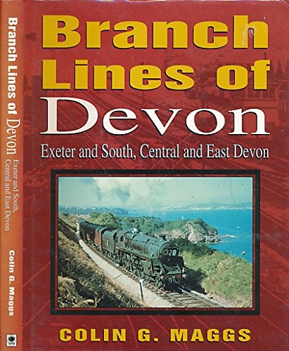 Branch Lines of Devon Exeter and South, Central and East Devon