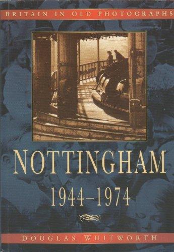 Nottingham: 1944-1974: Whitworth, D.