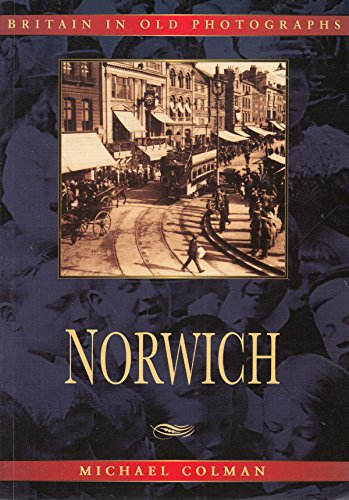 9781840151237: Norwich in Old Photographs (Britain in Old Photographs Series)