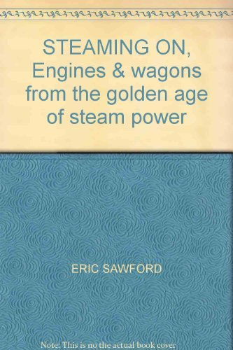 9781840151855: STEAMING ON, Engines & wagons from the golden age of steam power