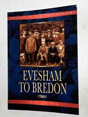9781840152630: Evesham to Bredon in old photographs