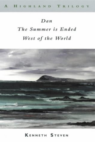A Highland Trilogy: Dan/the Summer Is Ended/West of the World: Kenneth Steven