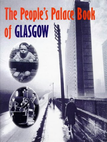 The People's Palace Book of Glasgow (9781840180688) by Liz Carnegie; etc.; Harry Dunlop; Susan Jeffrey; Mark O'Neill