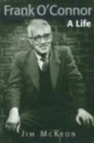 9781840180824: Frank O'Connor: A Life