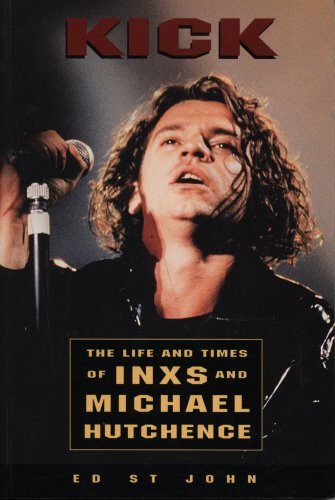 9781840180855: Kick: The Life and Times of Inxs: Life and Times of